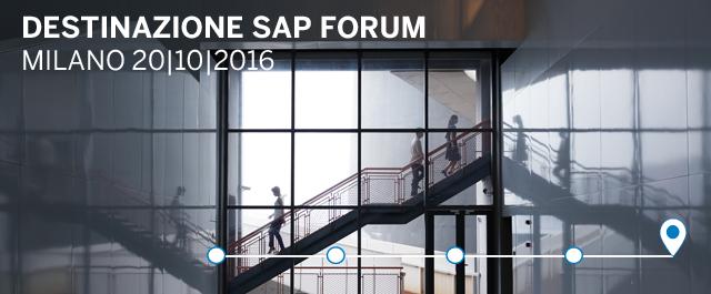 DESTINAZIONE SAP FORUM - Milano 20 | 10 | 2016